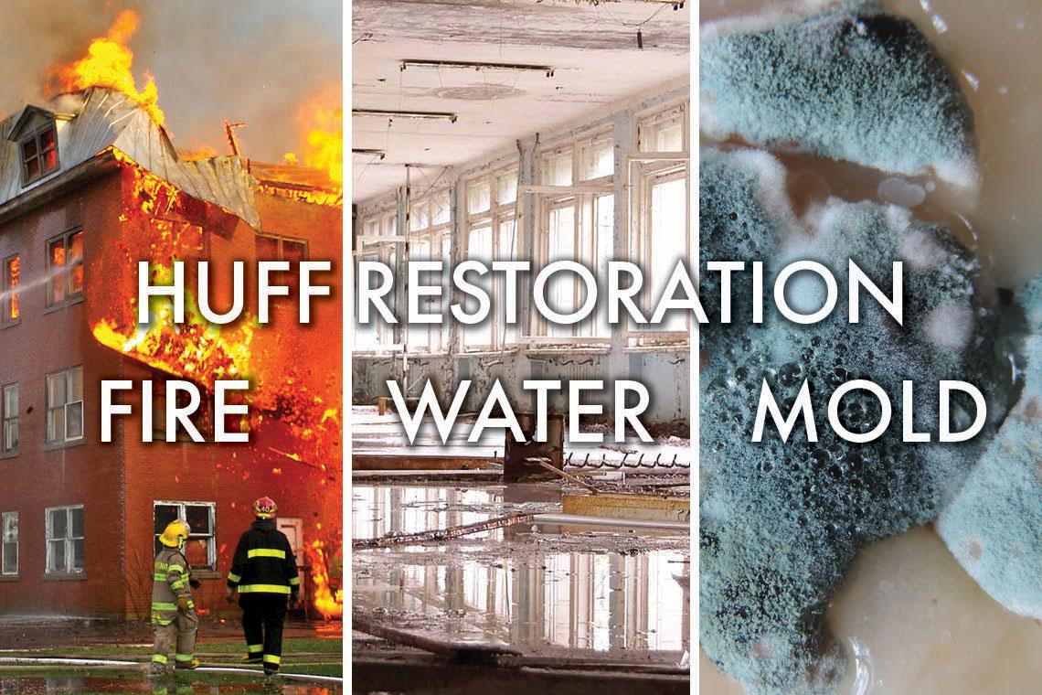 Huff Building Restoration Fire Damage Water Damage Mold Remediation